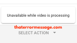 unavailable-while-video-is-processing-youtube-studio.png